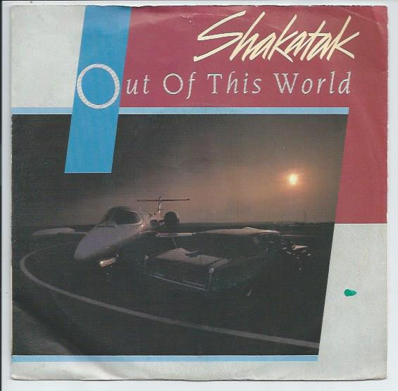 "SHAKATAK ""Out of this world"""
