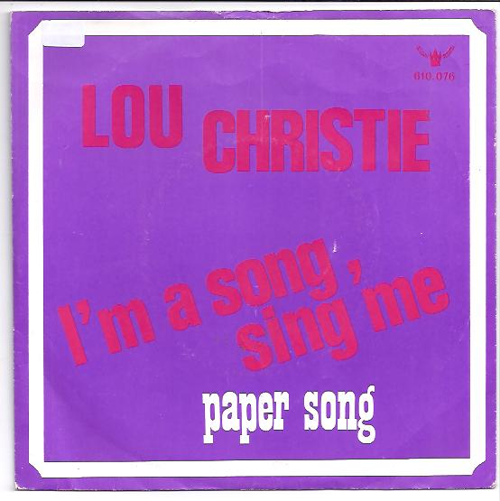 "LOU CHRISTIE ""I'm a song, sing me"""