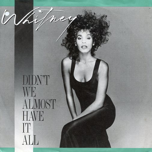 "WHITNEY HOUSTON ""Didn't we almost have it all"""